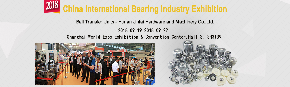 2018 China International Bearing and Industry Exhibition,Date:19 Sep.-22 Sep,2018.  Address:Shanghai World Expo Exhibition and Convention Center,Hall 3, 3H3139.China Asia.